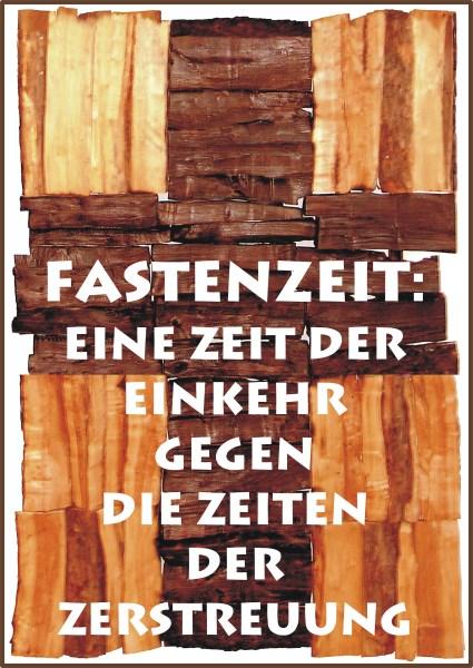 Besinnung, Fastenzeit, Plakat, Schaukasten, Sinnsprüche, Textbilder, Umkehr, Zeit