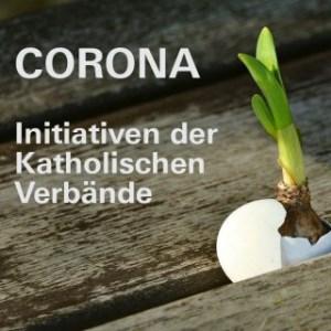 Corona und die Initiativen der Katholischen Verbände