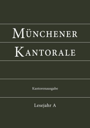 Münchener Kantorale, Kantorenausgabe Bd. A