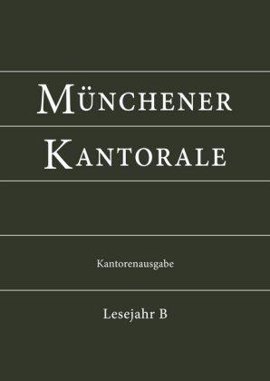 Münchener Kantorale, Kantoreanausgabe Bd. B