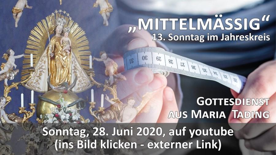 Gottesdienst Übertragung Pfarrkirche Wallfahrtskirche Maria Tading kirch dahoam 13. Sonntag im Jahreskreis A 28. Juni 2020