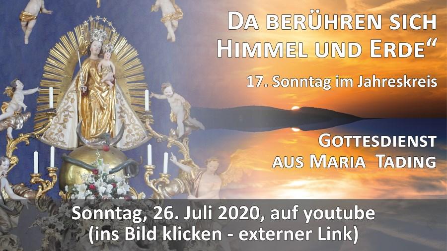 Gottesdienst Übertragung Pfarrkirche Wallfahrtskirche Maria Tading kirch dahoam 17. Sonntag im Jahreskreis A 26. Juli 2020