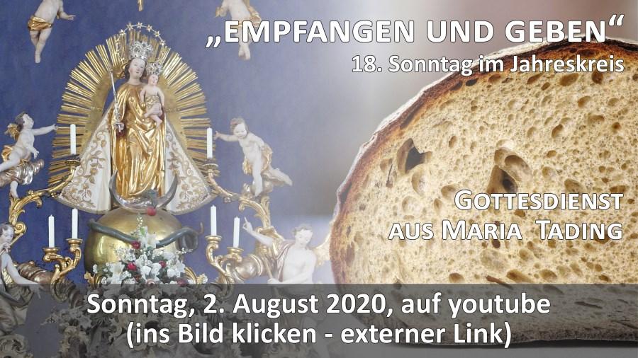 Gottesdienst Übertragung Pfarrkirche Wallfahrtskirche Maria Tading kirch dahoam 18. Sonntag im Jahreskreis A 2. August 2020