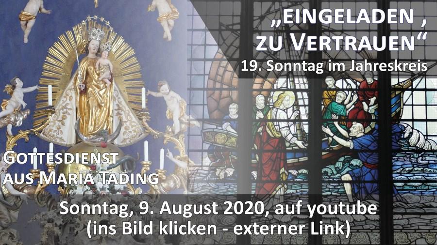 Gottesdienst Übertragung Pfarrkirche Wallfahrtskirche Maria Tading kirch dahoam 19. Sonntag im Jahreskreis A 9. August 2020