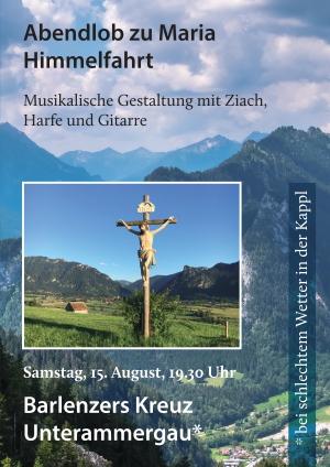 Plakat zugeschnitten Abendlob Barlenzers Kreuz Unterammergau 2020