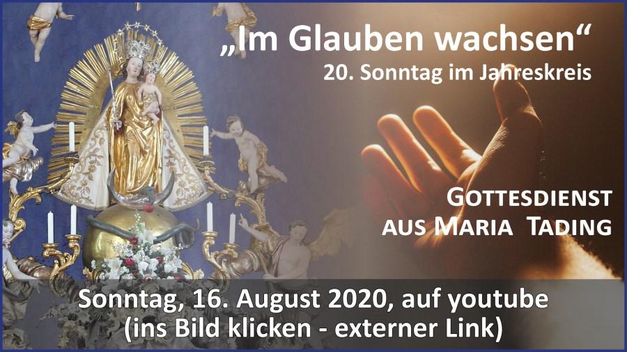 Gottesdienst aus Maria Tading - kirch dahoam - 20. Sonntag im Jahreskreis - 16. August 2020