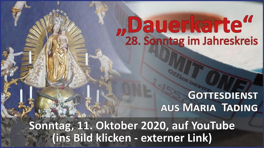 Gottesdienstübertragung Pfarrkirche Wallfahrtskirche Pfarrverband Maria Tading kirch dahoam 28. Sonntag im Jahreskreis A 11. Oktober 2020