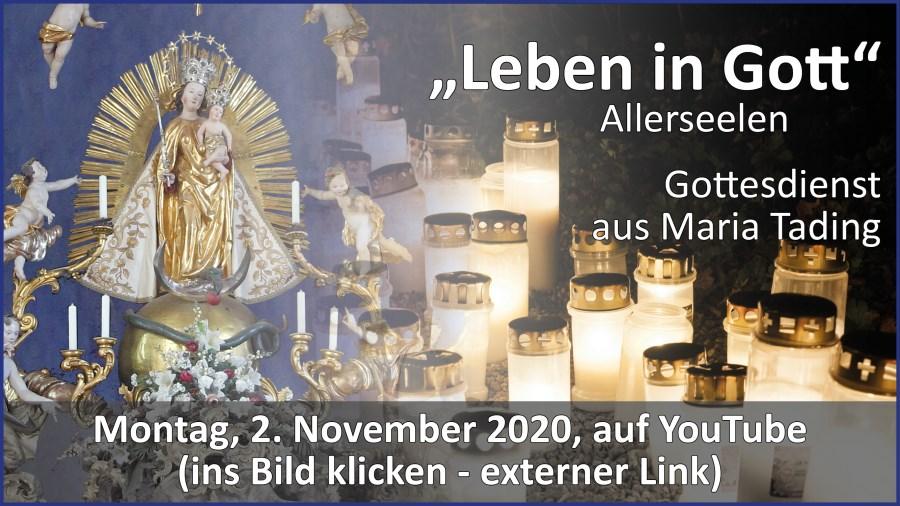 Gottesdienstübertragung Pfarrkirche Wallfahrtskirche Pfarrverband Maria Tading kirch dahoam Allerheiligen im Jahreskreis A – 1. November 2020
