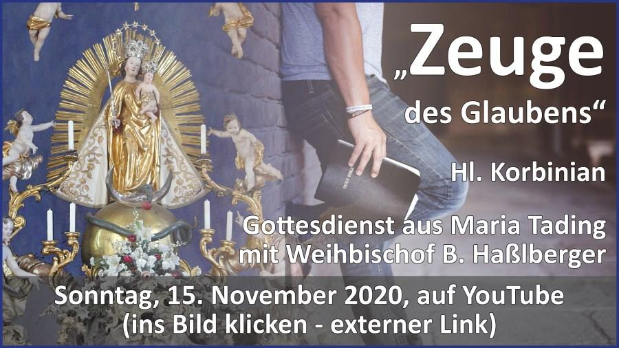Gottesdienstübertragung Pfarrkirche Wallfahrtskirche Pfarrverband Maria Tading kirch dahoam – Hl. Korbinian – Weihbischof Haßlberger – 15. November 2020