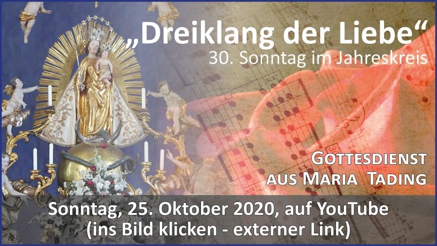 Gottesdienstübertragung Pfarrkirche Wallfahrtskirche Pfarrverband Maria Tading kirch dahoam 30. Sonntag im Jahreskreis A – 25. Oktober 2020