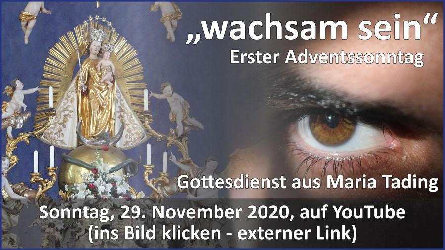 Gottesdienstübertragung Pfarrkirche Wallfahrtskirche Pfarrverband Maria Tading kirch dahoam Erster Advent im Jahreskreis B 29. November 2020