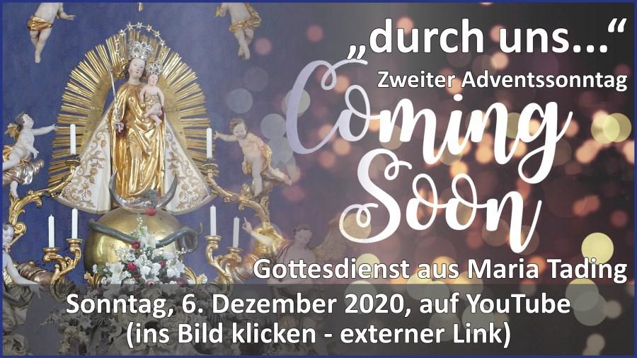 Gottesdienstübertragung Pfarrkirche Wallfahrtskirche Pfarrverband Maria Tading kirch dahoam Zweiter Advent im Jahreskreis B 6. Dezember 2020
