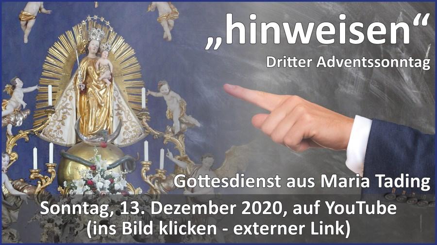 Gottesdienstübertragung Pfarrkirche Wallfahrtskirche Pfarrverband Maria Tading kirch dahoam Dritter Advent im Jahreskreis B 13. Dezember 2020