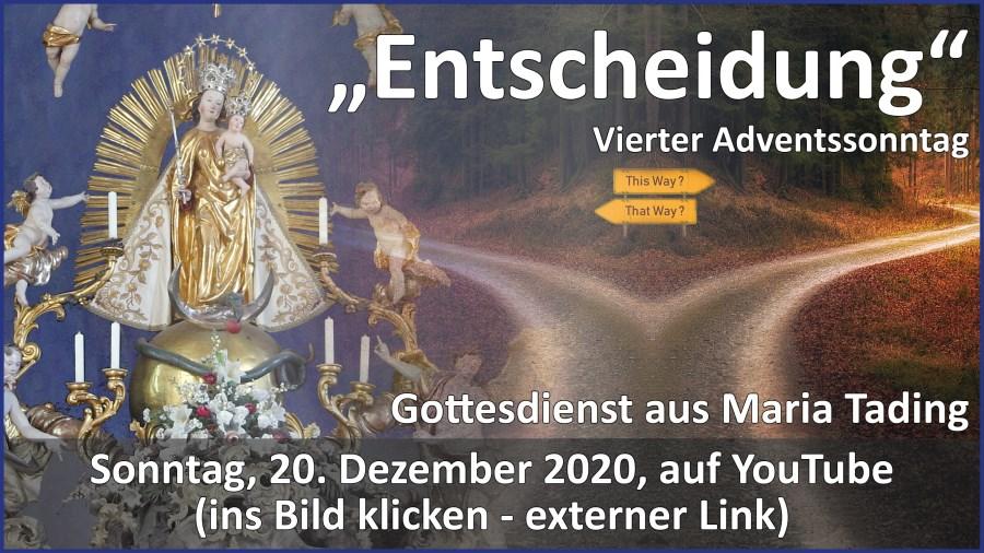 Gottesdienstübertragung Pfarrkirche Wallfahrtskirche Pfarrverband Maria Tading kirch dahoam Vierter Advent im Jahreskreis B 20. Dezember 2020