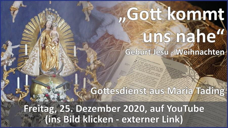 Gottesdienstübertragung Pfarrkirche Wallfahrtskirche Pfarrverband Maria Tading kirch dahoam Weihnachten Erster Weihnachtsfeiertag 25. Dezember 2020