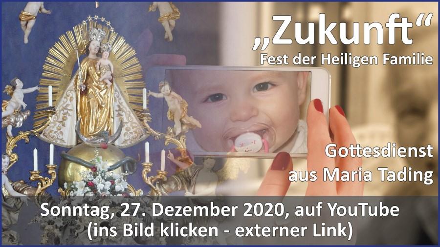 Gottesdienstübertragung Pfarrkirche Wallfahrtskirche Pfarrverband Maria Tading kirch dahoam Fest der Heiligen Familie 27. Dezember 2020