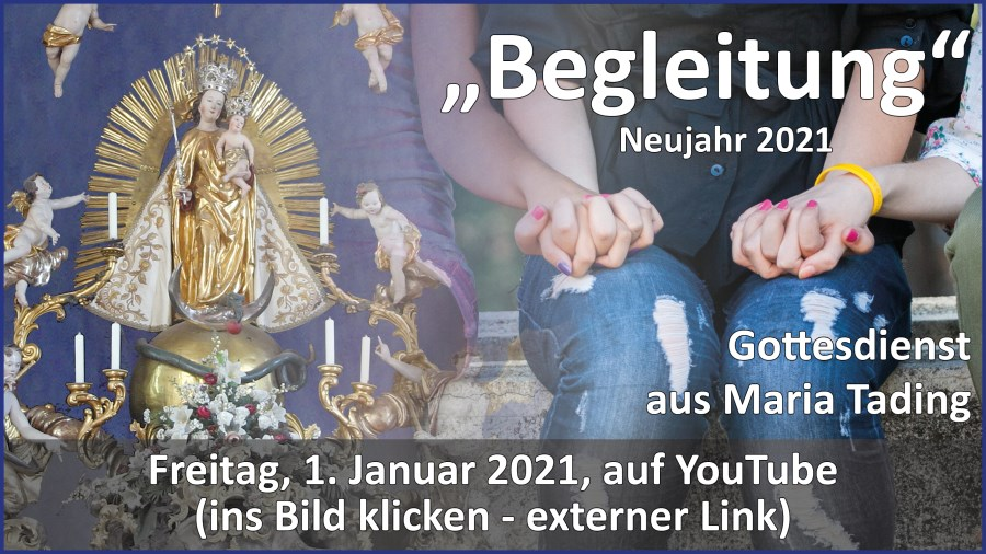 Gottesdienstübertragung Pfarrkirche Wallfahrtskirche Pfarrverband Maria Tading kirch dahoam Neujahr Oktavtag von Weihnachten Hochfest der Gottesmutter 1. Januar 2021