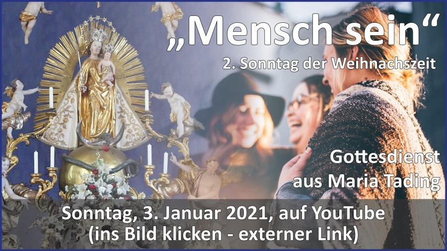 Gottesdienstübertragung Pfarrkirche Wallfahrtskirche Pfarrverband Maria Tading kirch dahoam Zweiter Sonntag nach Weihnachten 3. Januar 2021