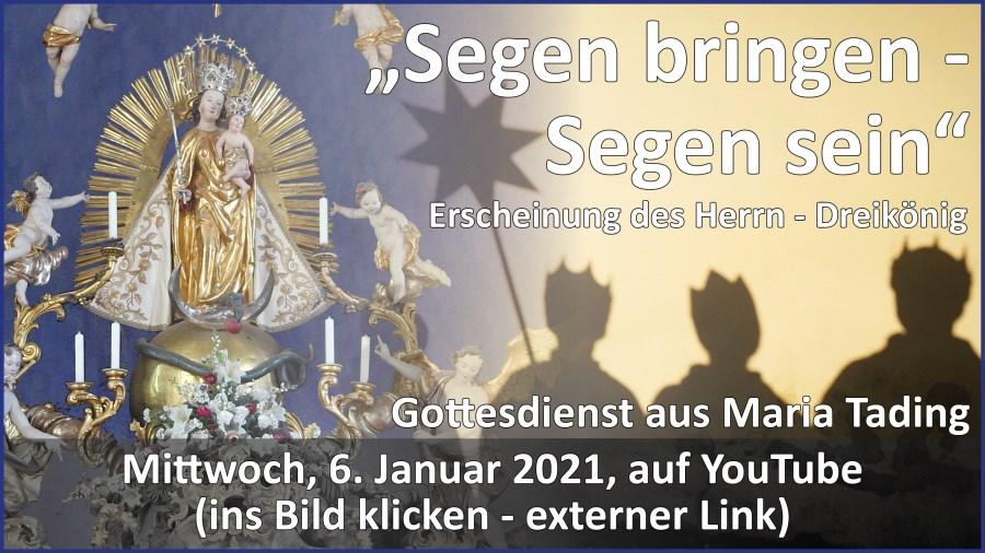 Gottesdienstübertragung Pfarrkirche Wallfahrtskirche Pfarrverband Maria Tading kirch dahoam Erscheinung des Herrn – Dreikönig 6. Januar 2021