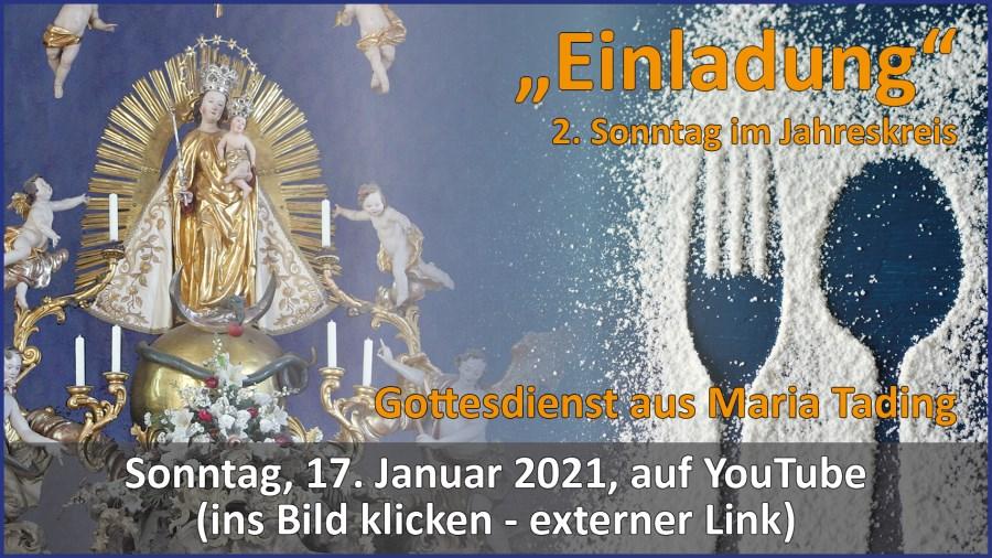 Gottesdienstübertragung Pfarrkirche Wallfahrtskirche Pfarrverband Maria Tading kirch dahoam 2. Sonntag im Jahreskreis – 17. Januar 2021