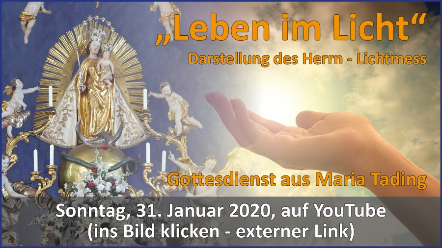 Gottesdienstübertragung Pfarrkirche Wallfahrtskirche Pfarrverband Maria Tading kirch dahoam – Darstellung des Herrn – Mariae Lichtmess – 31. Januar 2021