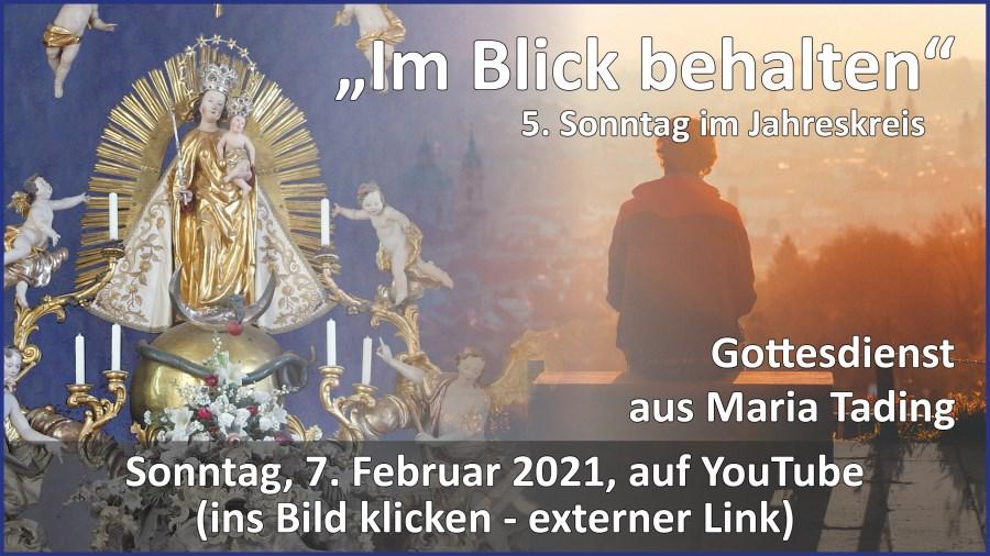 Gottesdienstübertragung Pfarrkirche Wallfahrtskirche Pfarrverband Maria Tading kirch dahoam – 5. Sonntag im Jahreskreis – 7. Februar 2021