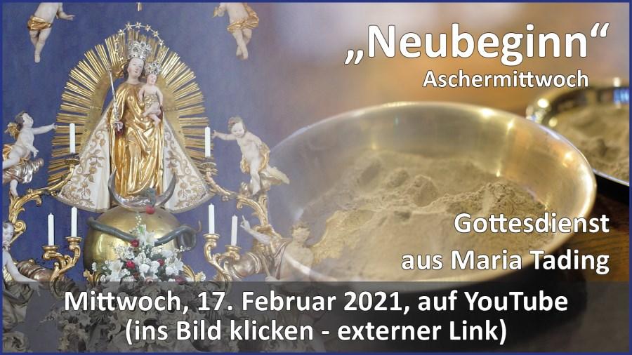 Gottesdienstübertragung Pfarrkirche Wallfahrtskirche Pfarrverband Maria Tading kirch dahoam – Aschermittwoch – 17. Februar 2021