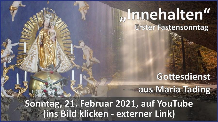 Gottesdienstübertragung Pfarrkirche Wallfahrtskirche Pfarrverband Maria Tading kirch dahoam – Erster Fastensonntag – 21. Februar 2021