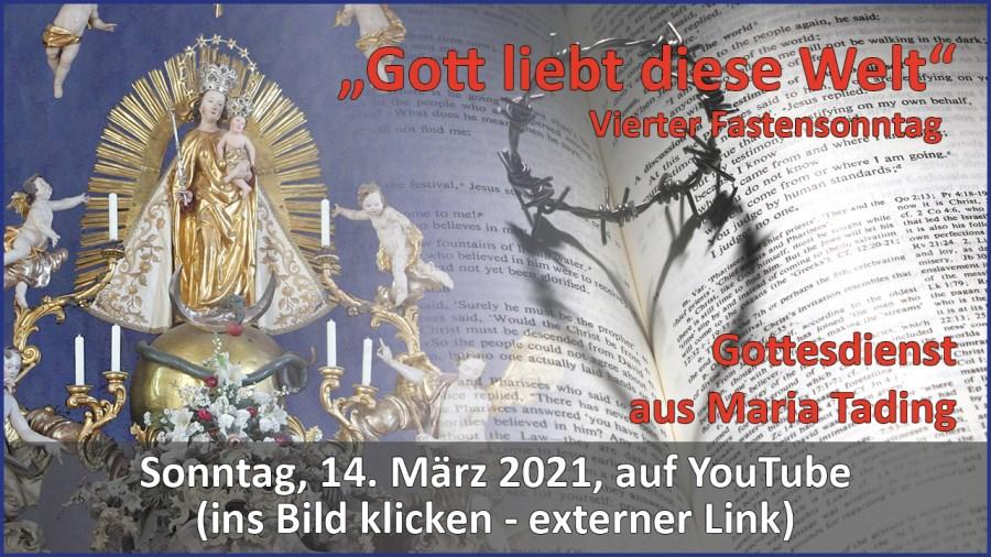 Gottesdienstübertragung Pfarrkirche Wallfahrtskirche Pfarrverband Maria Tading kirch dahoam – Vierter Fastensonntag – 14. März 2021