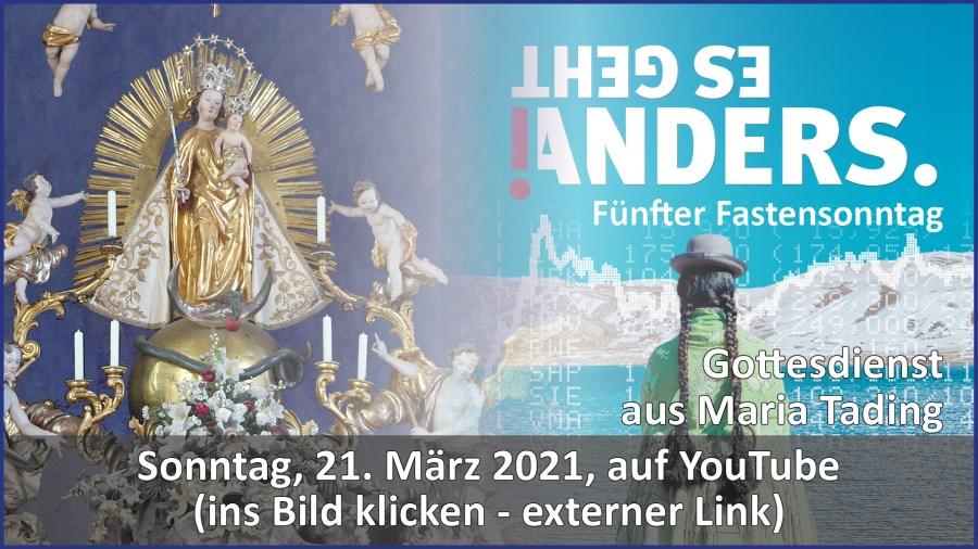 Gottesdienstübertragung Pfarrkirche Wallfahrtskirche Pfarrverband Maria Tading kirch dahoam – Vierter Fastensonntag – 21. März 2021