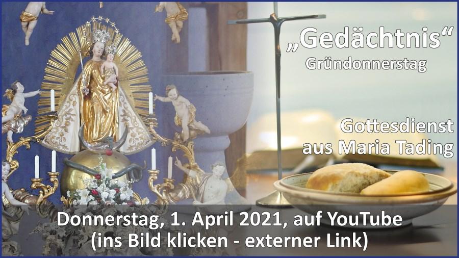 Gottesdienstübertragung Pfarrkirche Wallfahrtskirche Pfarrverband Maria Tading kirch dahoam – Gründonnerstag – 1. März 2021