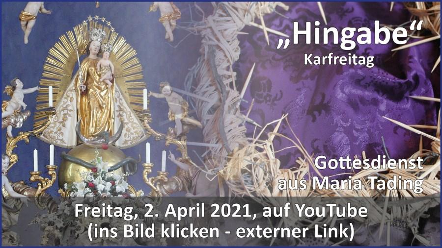 Gottesdienstübertragung Pfarrkirche Wallfahrtskirche Pfarrverband Maria Tading kirch dahoam – Karfreitag – 2. April 2021