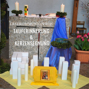 Gottesdienst mit den Erstkommunionkindern 18.04.2021