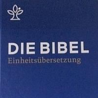 Bibel - neue Einheitsübersetzung
