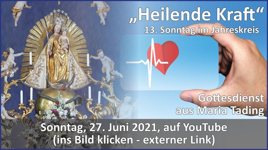 Gottesdienstübertragung Pfarrkirche Wallfahrtskirche Pfarrverband Maria Tading kirch dahoam – 13. Sonntag im Jahreskreis – Lesejahr B – 27. Juni 2021