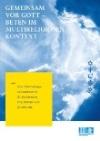 Arbeitshilfe, Gemeinsam vor Gott - beten im Multireligiosen Konterxt