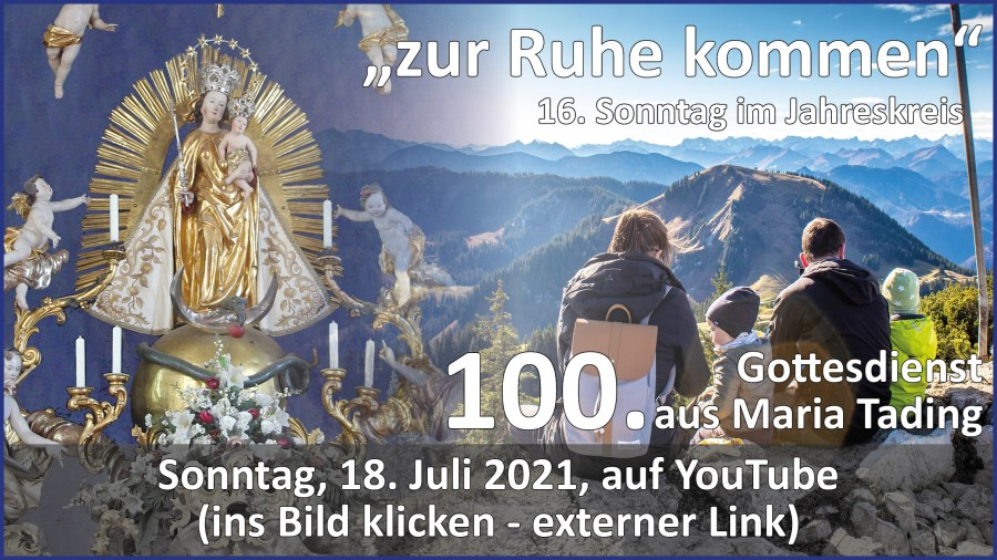 Gottesdienstübertragung Pfarrkirche Wallfahrtskirche Pfarrverband Maria Tading kirch dahoam – 16. Sonntag im Jahreskreis – Lesejahr B – 18. Juli 2021