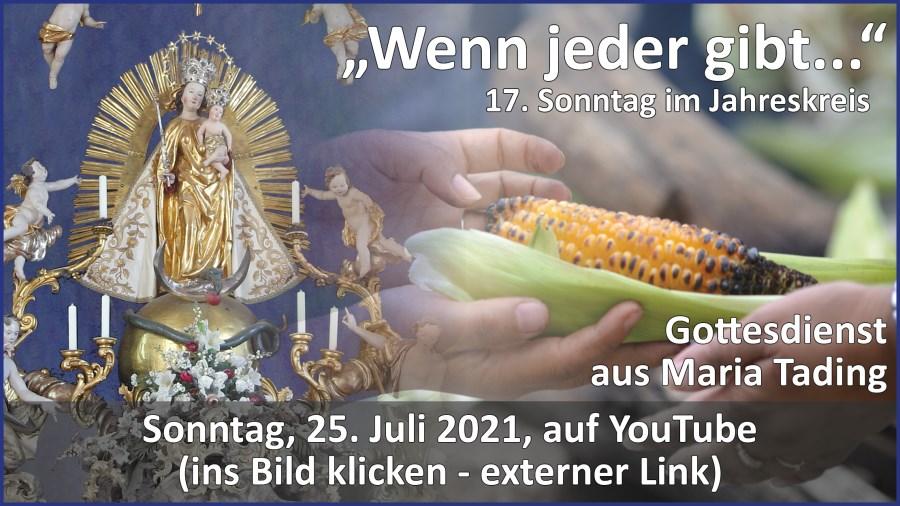 Gottesdienstübertragung Pfarrkirche Wallfahrtskirche Pfarrverband Maria Tading kirch dahoam – 17. Sonntag im Jahreskreis – Lesejahr B – 25. Juli 2021